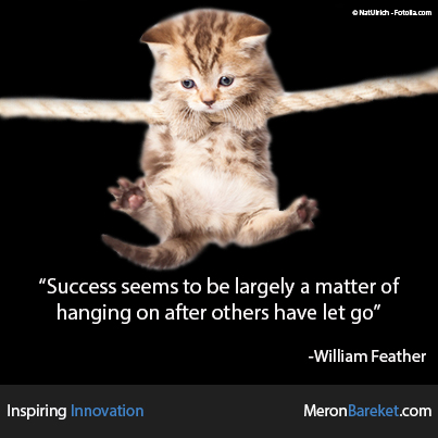 Success Seems To Be Largely A Matter Of Hanging On