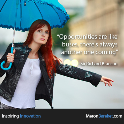 Opportunities Are Like Buses