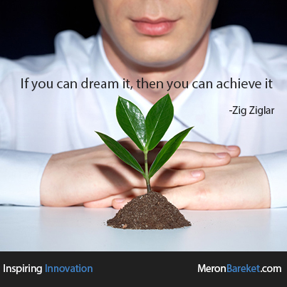 If You Can Dream It, Then You Can Achieve It