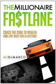 MJ Demarco - The Millionaire FASTLANE