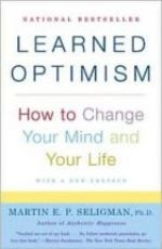 Learned Optimism - How To Change Your Mind and Your Life Martin E. P. Seligman