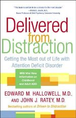 Delivered from Distraction_Getting the Most Out of Life with Attention Deficit Disorder by Dr. Edward M. Hallowell