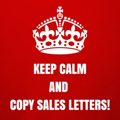 Poster saying: KEEP CALM AND COPY SALES LETTERS